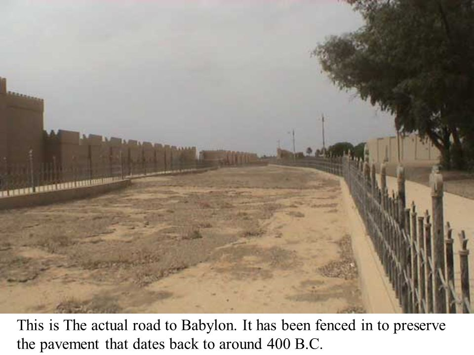 This is The actual road to Babylon. It has been fenced in to preserve the pavement that dates back to around 400 B.C.
