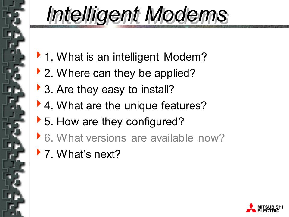Modems  1. What is an intelligent Modem.  2. Where can they be applied.