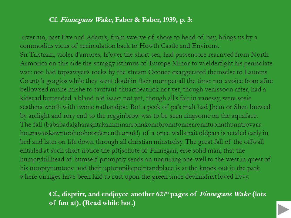 Cf. Finnegans Wake, Faber & Faber, 1939, p.