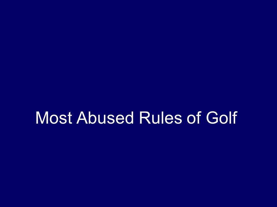 Most Abused Rules of Golf