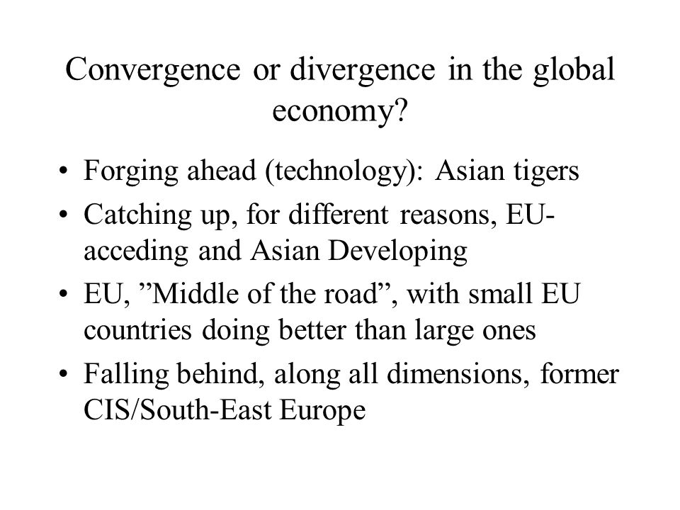 Convergence or divergence in the global economy.