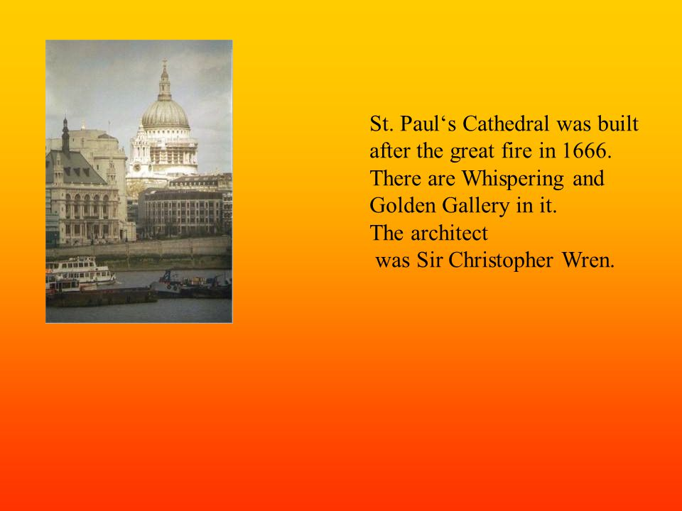 St.Paul's Cathedral was built after the great fire in 1666.