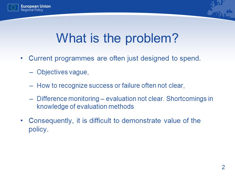 2 What is the problem.Current programmes are often just designed to spend.