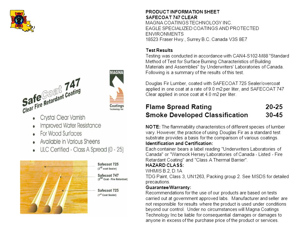PRODUCT INFORMATION SHEET SAFECOAT 747 CLEAR MAGNA COATINGS TECHNOLOGY INC. EAGLE SPECIALIZED COATINGS AND PROTECTED ENVIRONMENTS 18523 Fraser Hwy., S