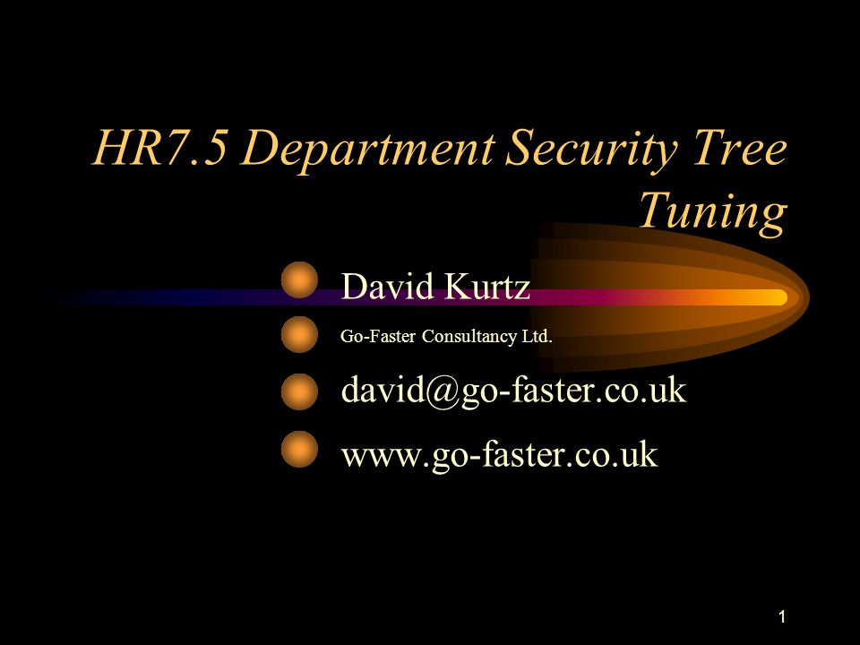 1 HR7.5 Department Security Tree Tuning David Kurtz Go-Faster Consultancy Ltd.
