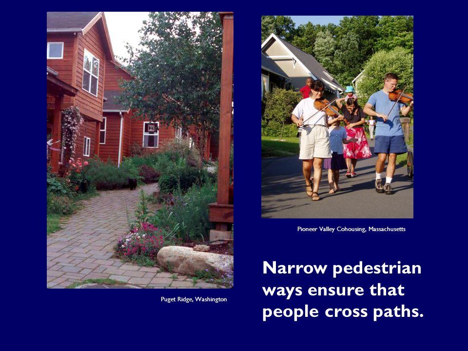 Narrow pedestrian ways ensure that people cross paths.