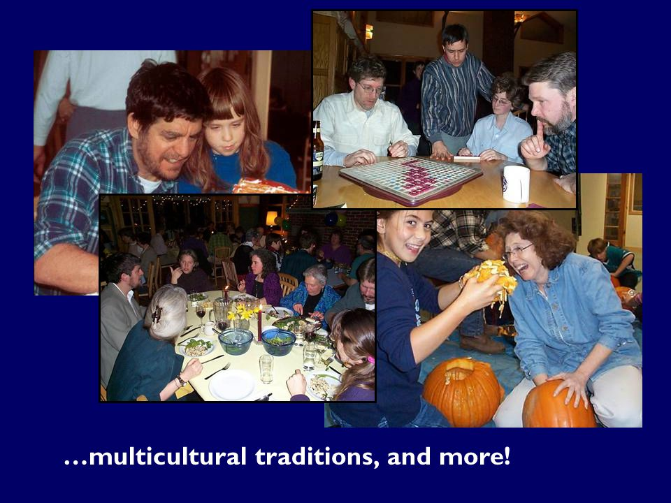 …multicultural traditions, and more!
