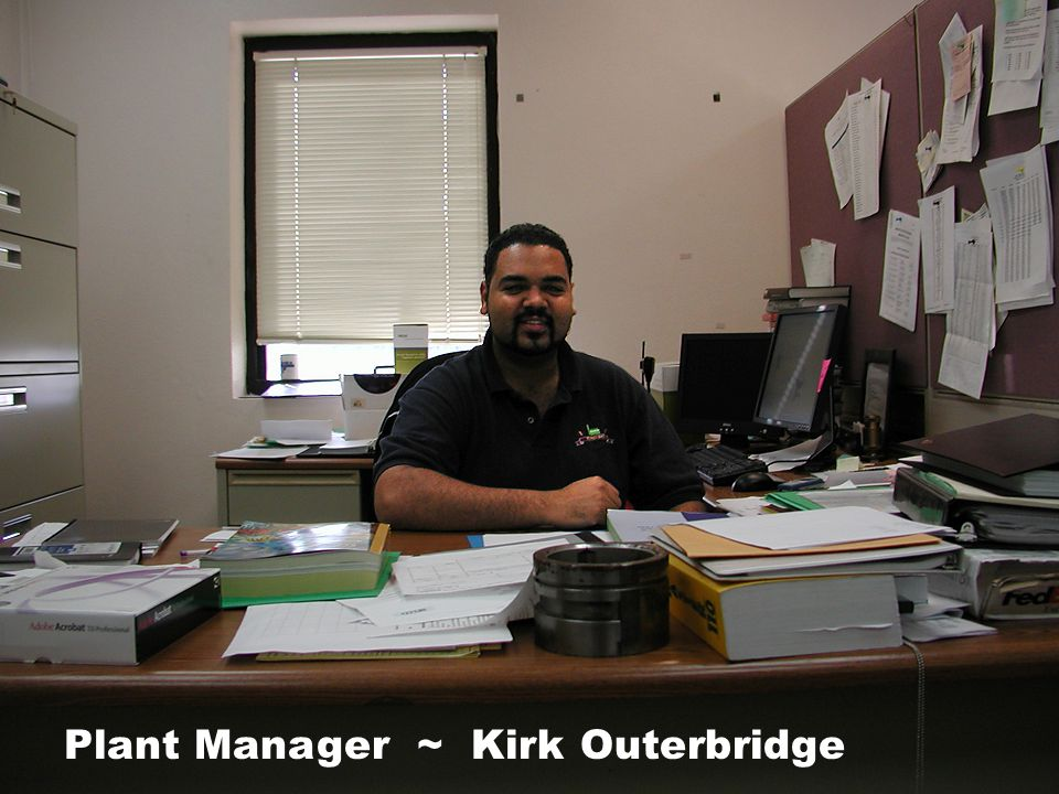 Plant Manager ~ Kirk Outerbridge