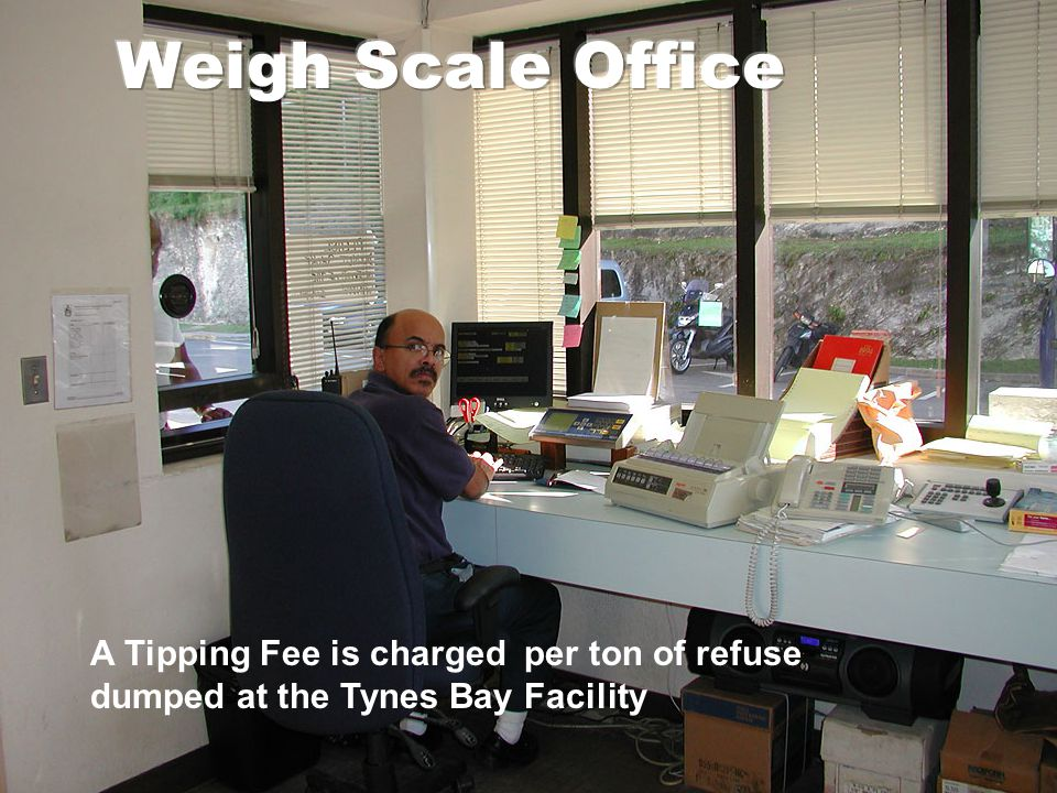 A Tipping Fee is charged per ton of refuse dumped at the Tynes Bay Facility