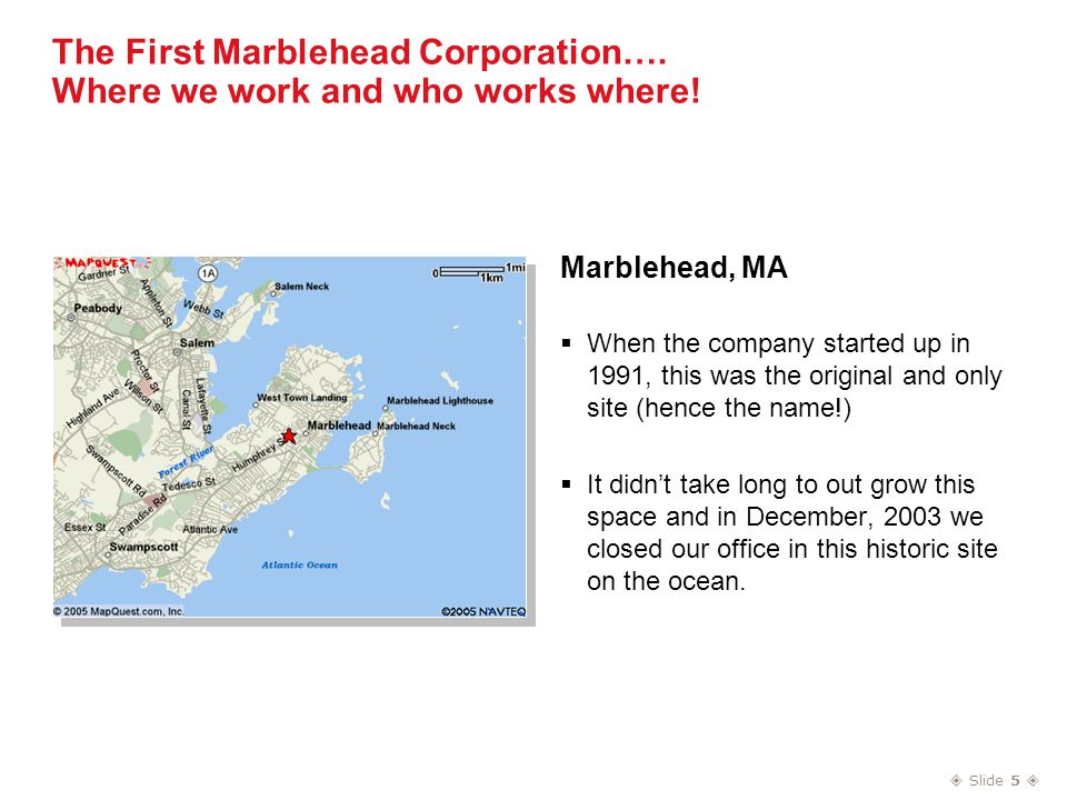  Slide 5  The First Marblehead Corporation…. Where we work and who works where.