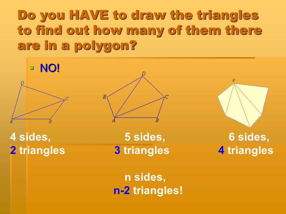 What is the sum of the angles in this pentagon?  3 x 180° =  540°