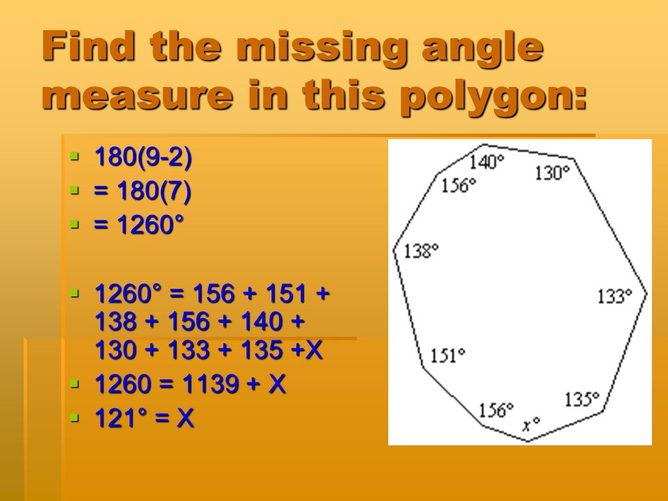Find the missing angle measure in this polygon:  180(5-2)  = 180(3)  = 540°  540° = 115 + 106 + 94 + 109 + X  540 = 424 + X  116° = X