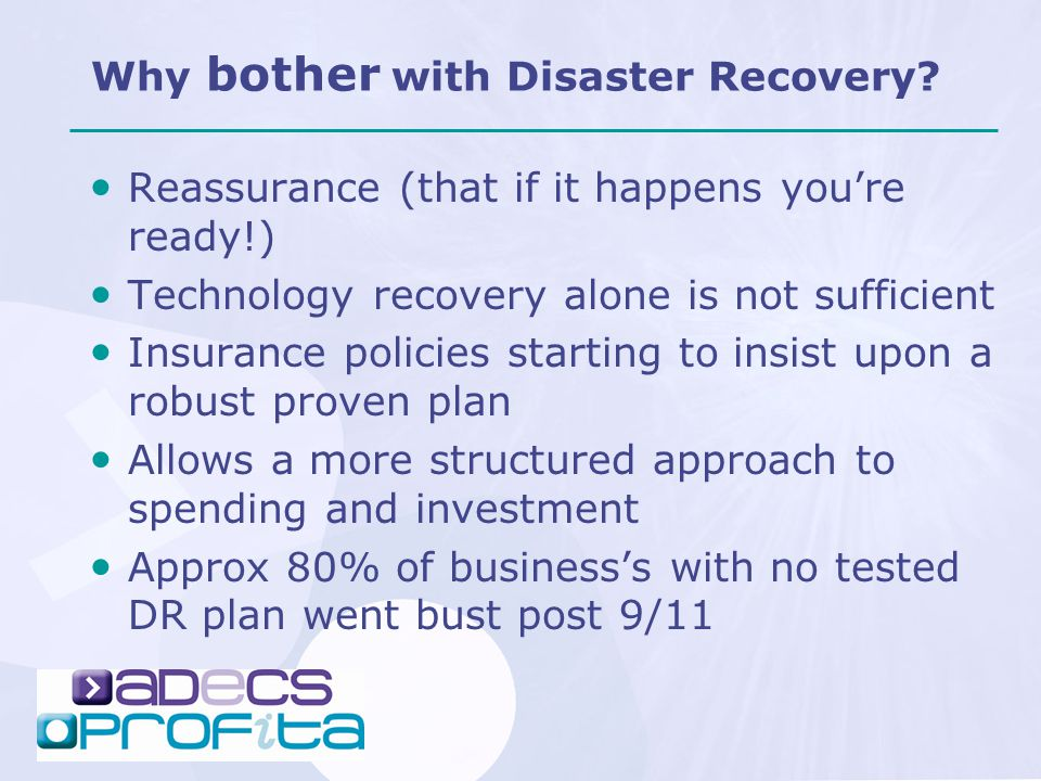 Why bother with Disaster Recovery.