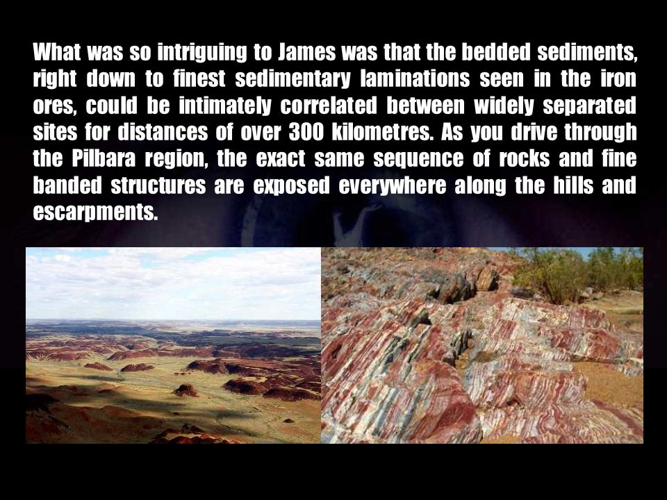 James' interest in Earth expansion stems from working in the Pilbara region of Western Australia. The Pilbara region is a huge, ancient domal structur