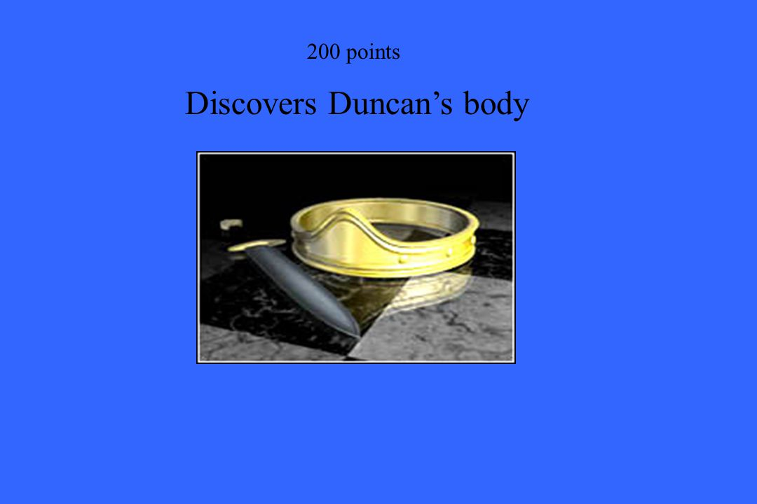 200 points Discovers Duncan's body