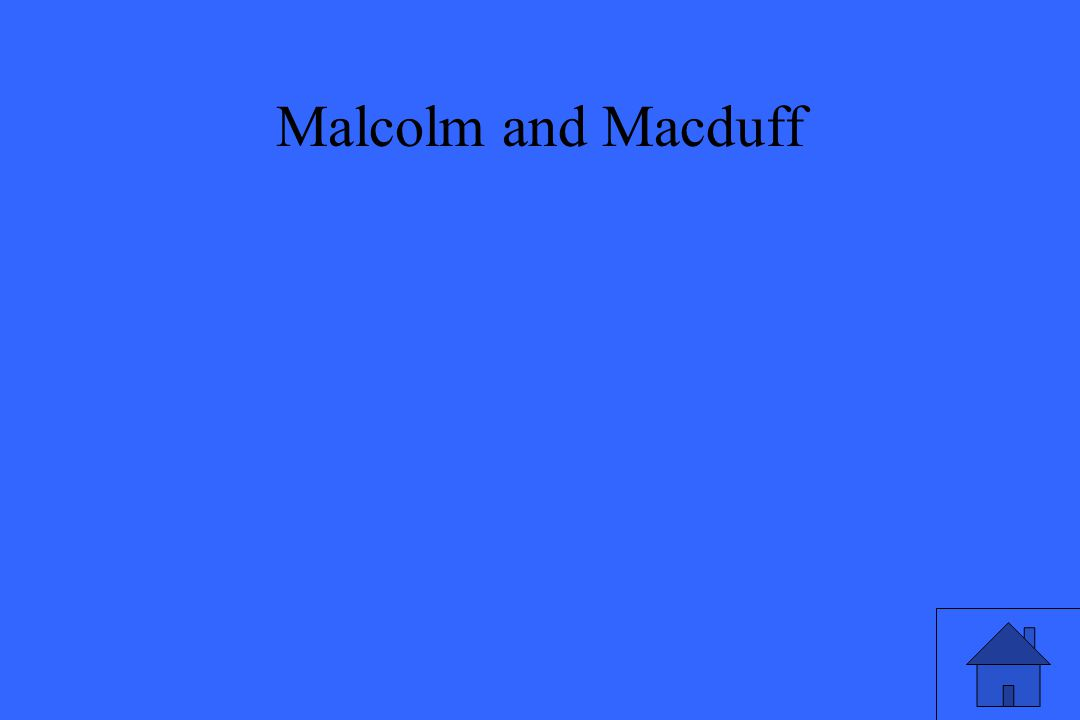 Malcolm and Macduff