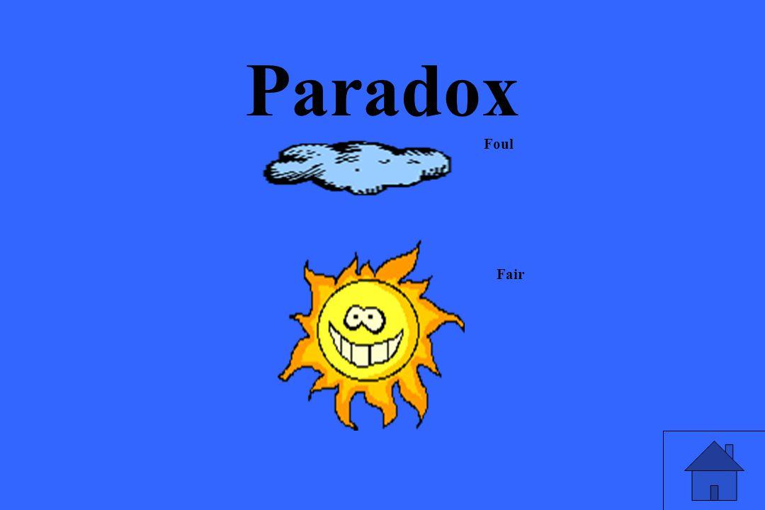 Paradox Foul Fair
