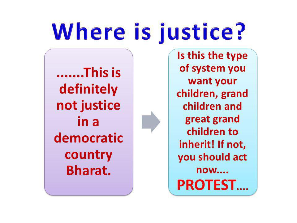 .......This is definitely not justice in a democratic country Bharat.