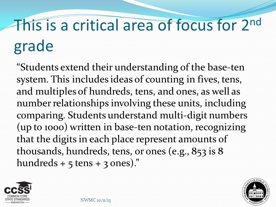 "This is a critical area of focus for 2 nd grade ""Students extend their understanding of the base-ten system. This includes ideas of counting in fives,"