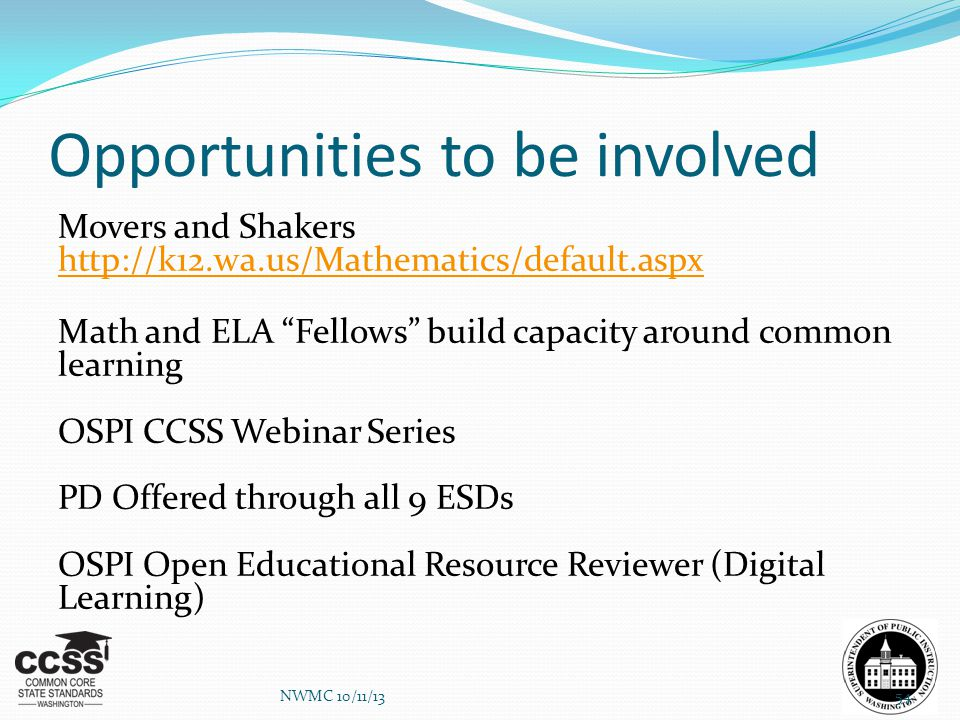 "Opportunities to be involved Movers and Shakers http://k12.wa.us/Mathematics/default.aspx http://k12.wa.us/Mathematics/default.aspx Math and ELA ""Fell"