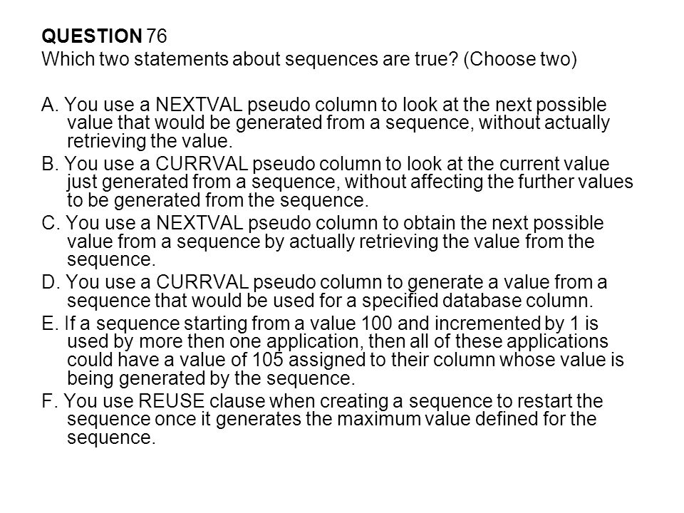 QUESTION 76 Which two statements about sequences are true.