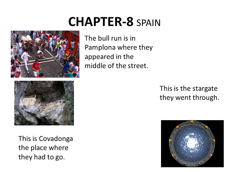 CHAPTER-8 SPAIN The bull run is in Pamplona where they appeared in the middle of the street.
