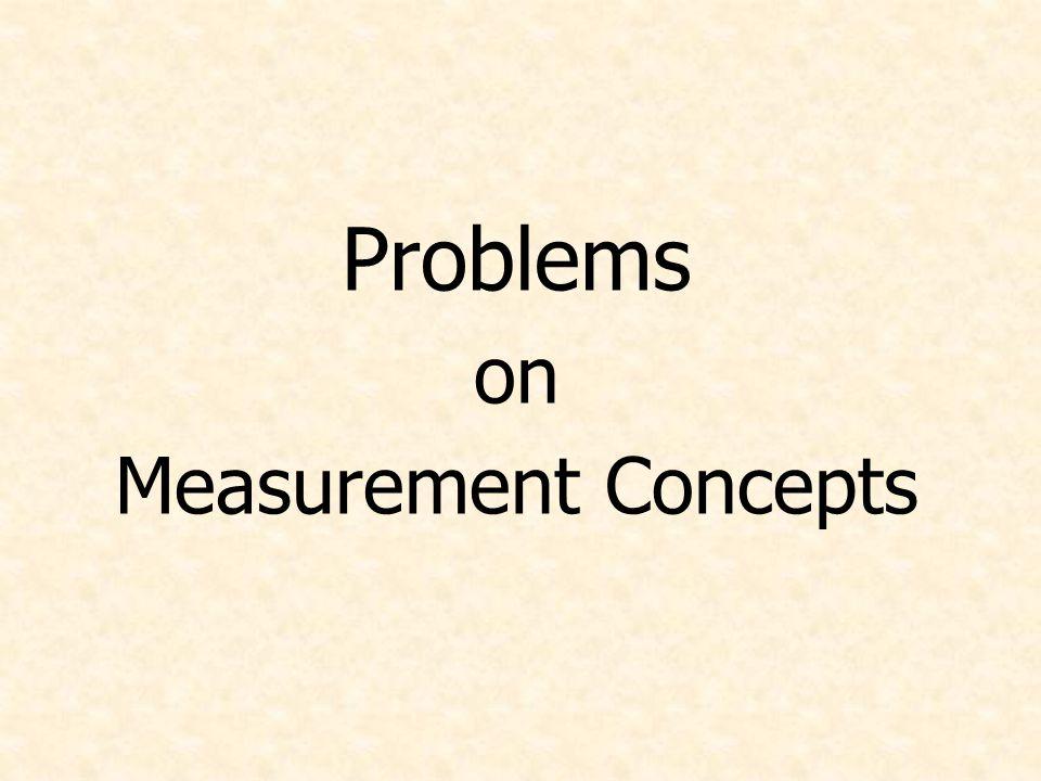 Problems on Measurement Concepts