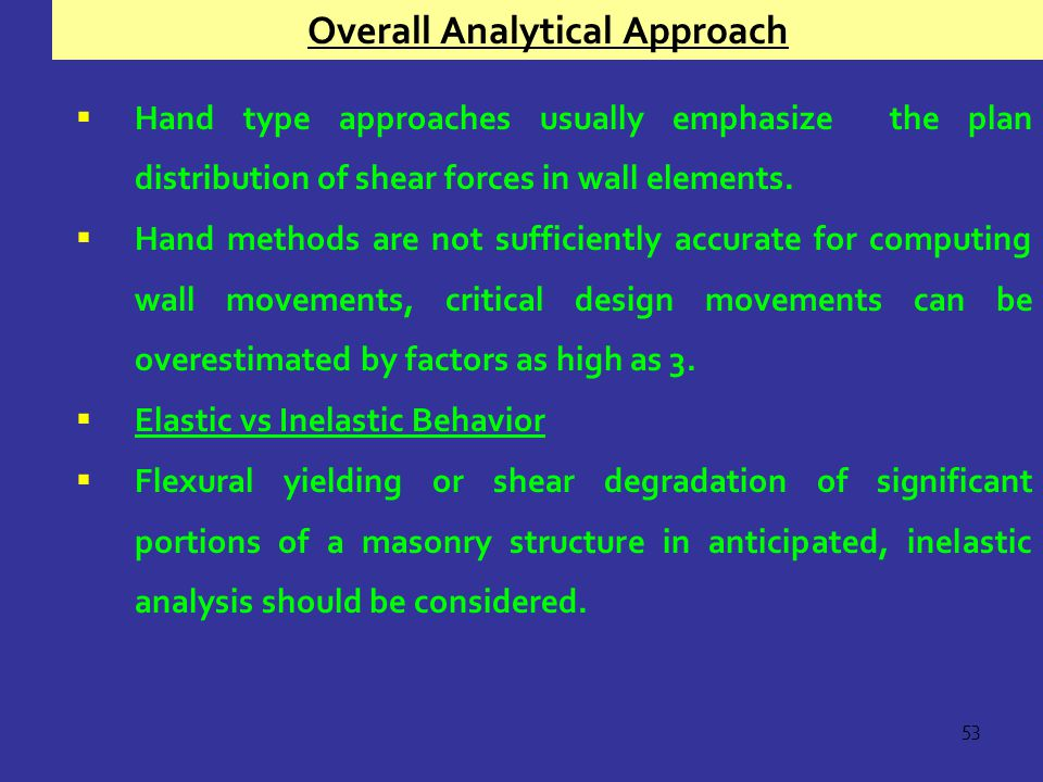 53  Hand type approaches usually emphasize the plan distribution of shear forces in wall elements.
