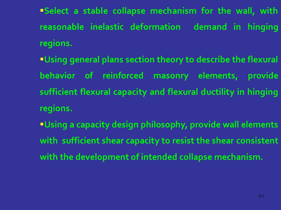 60  Select a stable collapse mechanism for the wall, with reasonable inelastic deformation demand in hinging regions.  Using general plans section t
