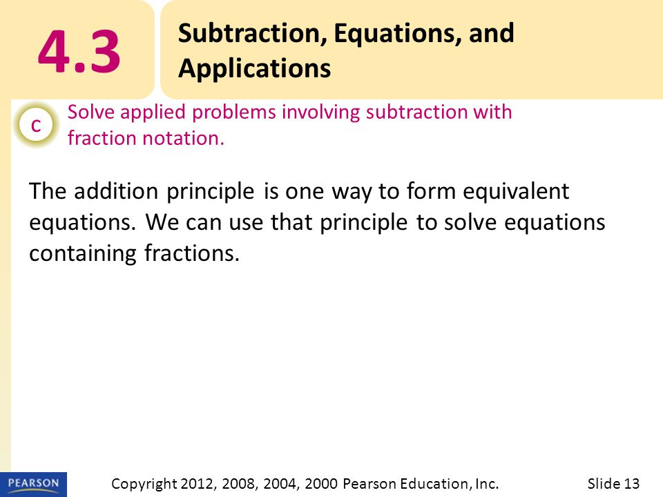 4.3 Subtraction, Equations, and Applications c Solve applied problems involving subtraction with fraction notation.