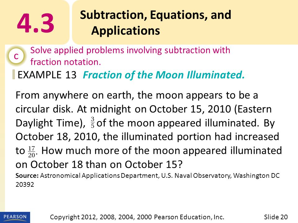 EXAMPLE 4.3 Subtraction, Equations, and Applications c Solve applied problems involving subtraction with fraction notation.