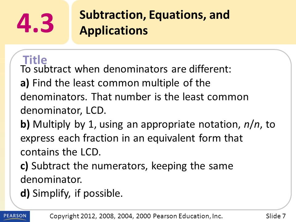 Title 4.3 Subtraction, Equations, and Applications Slide 7Copyright 2012, 2008, 2004, 2000 Pearson Education, Inc.