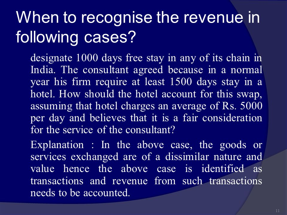 When to recognise the revenue in following cases? designate 1000 days free stay in any of its chain in India. The consultant agreed because in a norma