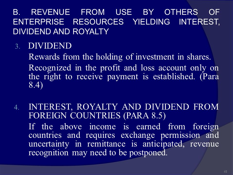 B. REVENUE FROM USE BY OTHERS OF ENTERPRISE RESOURCES YIELDING INTEREST, DIVIDEND AND ROYALTY 3. DIVIDEND Rewards from the holding of investment in sh