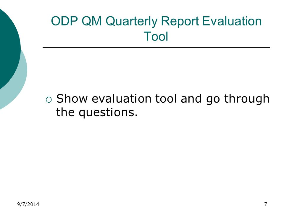 9/7/2014 Complete the top section of the Quarterly Report using information from the AE Annual QM Plan Administrative Entity QM Quarterly Report Review and analysis of progress made to date to achieve Annual QM Plan objectives.
