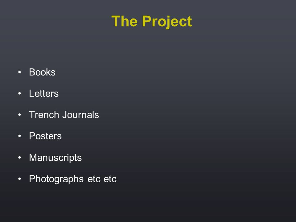 The Project Books Letters Trench Journals Posters Manuscripts Photographs etc etc