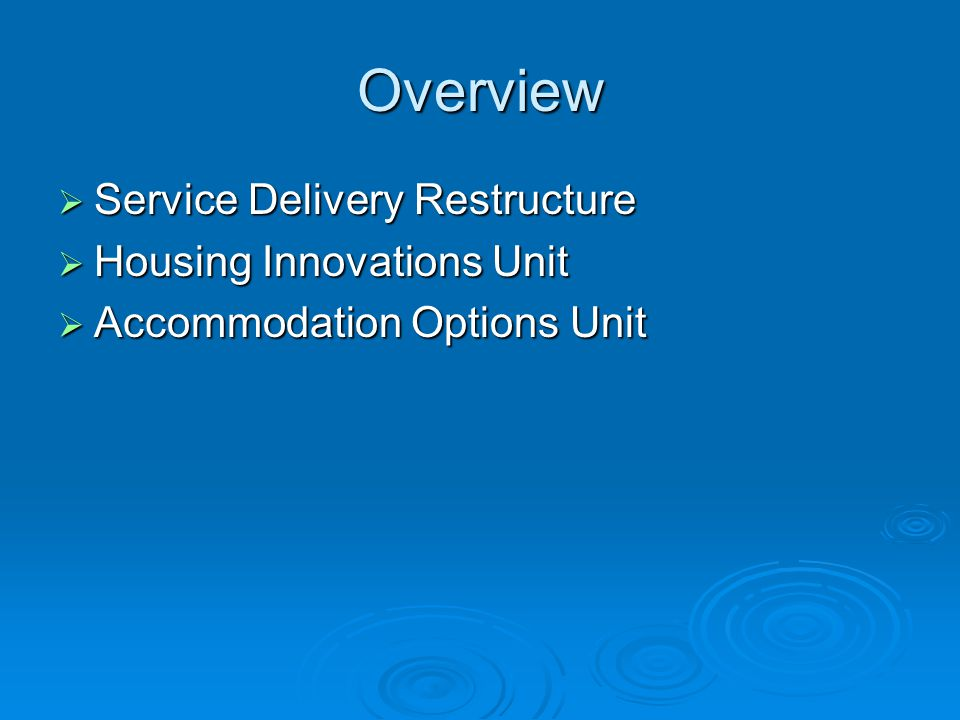 Current Projects- AOU   The Accommodation Options Team is coordinating a number of specific projects: Disability Services Accommodation Options Capital Works Project will see the construction of 18 new semi independent living units to be collocated with current group homes around the state.