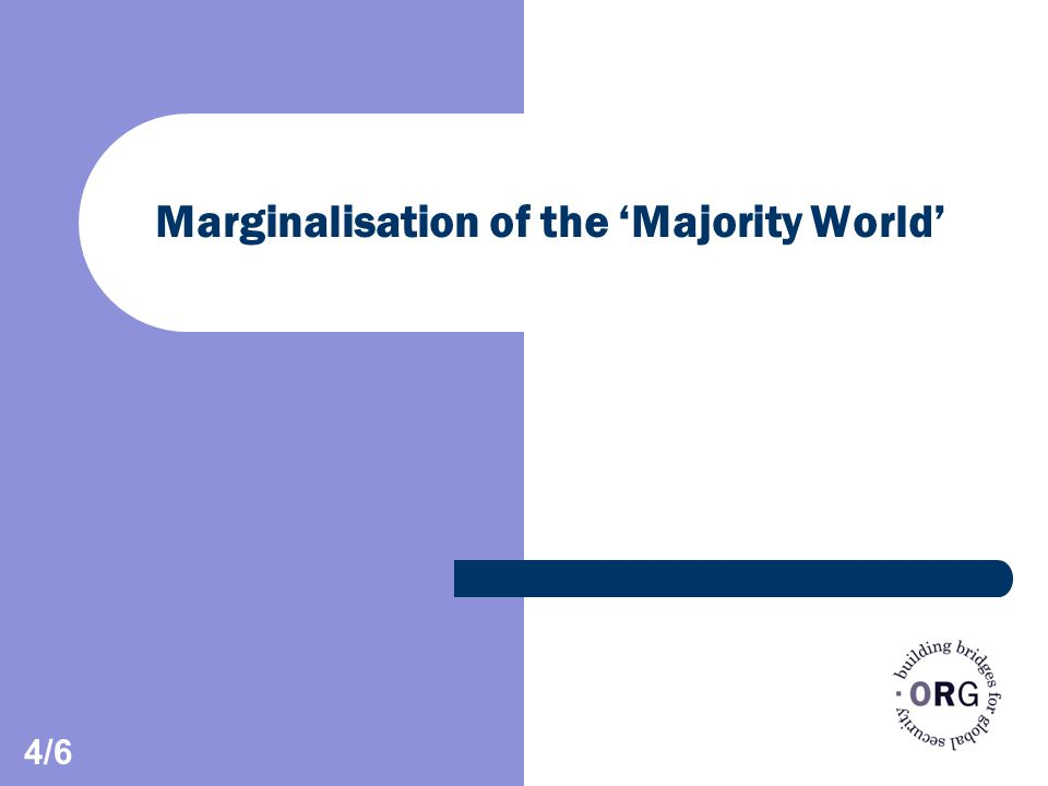 Marginalisation of the 'Majority World' 4/6