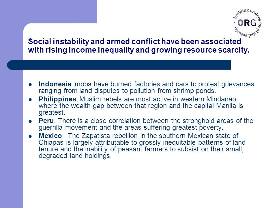 Social instability and armed conflict have been associated with rising income inequality and growing resource scarcity.