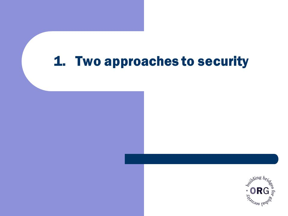 1.Two approaches to security