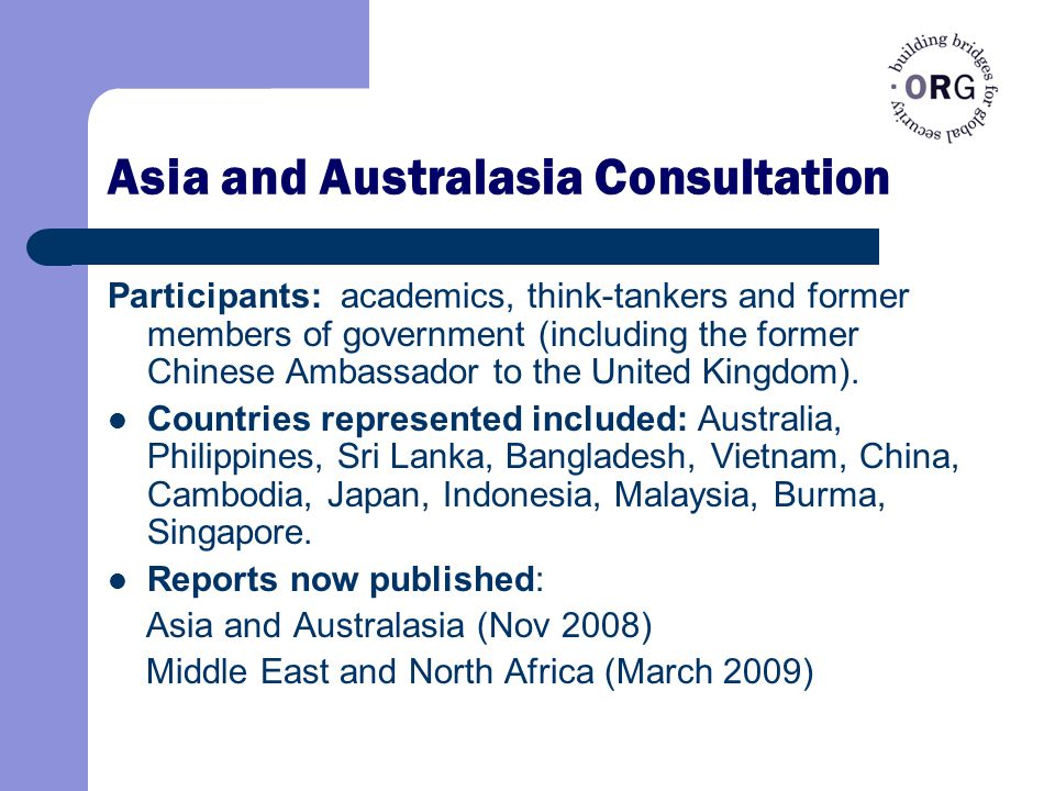 Asia and Australasia Consultation Participants: academics, think-tankers and former members of government (including the former Chinese Ambassador to the United Kingdom).