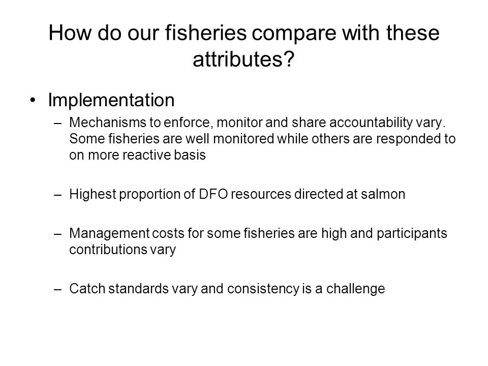 The challenges of making change Although the need for change in some fisheries is compelling, there is no consensus on what is required nor how to make change Some feel left out of the decision processes and are concerned that licence policies can undermine resource dependent communities There is strong opposition in some quarters against any movement to quotas (i.e.