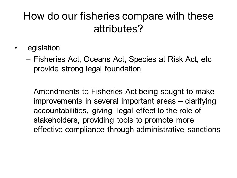 How do our fisheries compare with these attributes.