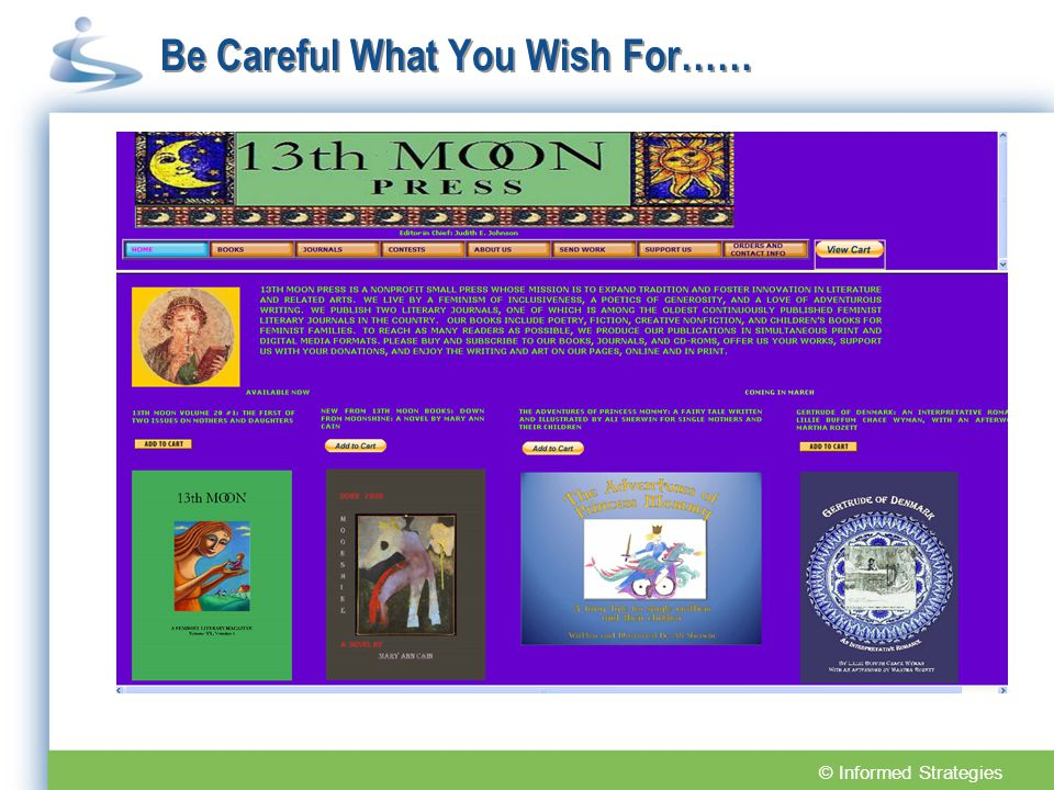 Be Careful What You Wish For…… © Informed Strategies