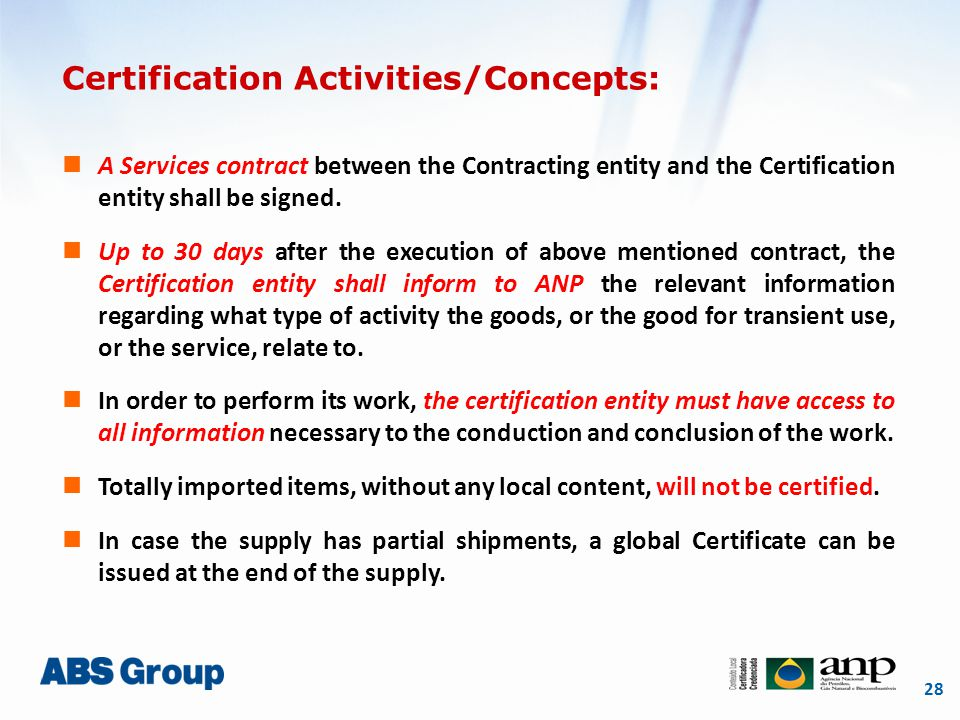 28 Certification Activities/Concepts: A Services contract between the Contracting entity and the Certification entity shall be signed.