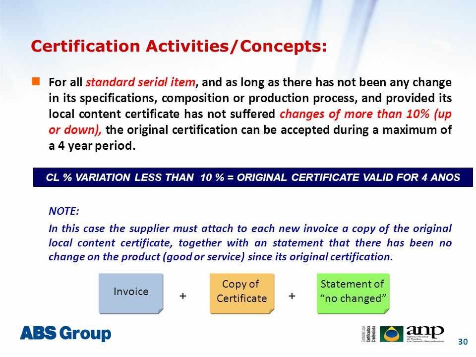 30 Certification Activities/Concepts: For all standard serial item, and as long as there has not been any change in its specifications, composition or