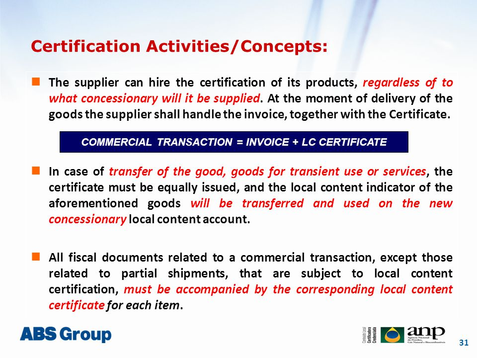 31 Certification Activities/Concepts: The supplier can hire the certification of its products, regardless of to what concessionary will it be supplied