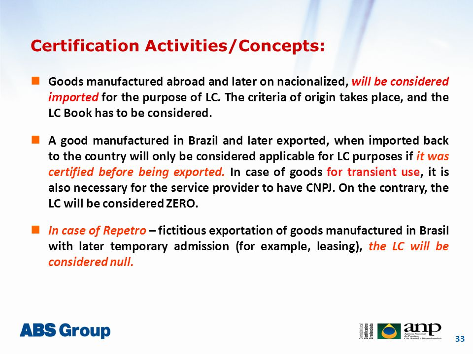 33 Certification Activities/Concepts: Goods manufactured abroad and later on nacionalized, will be considered imported for the purpose of LC.