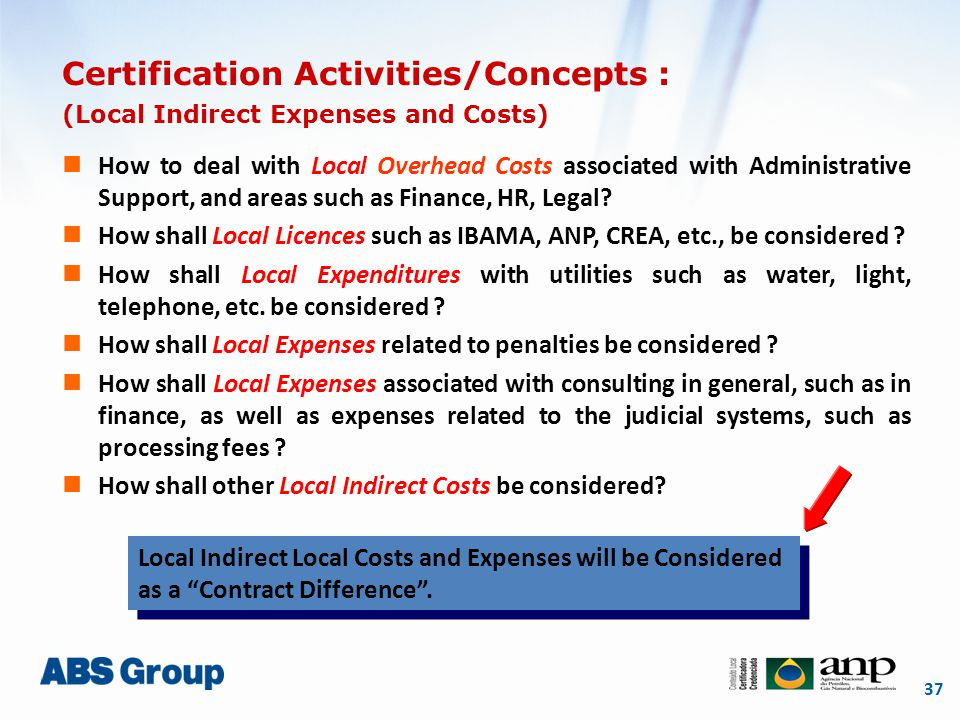 37 Certification Activities/Concepts : (Local Indirect Expenses and Costs) How to deal with Local Overhead Costs associated with Administrative Suppor