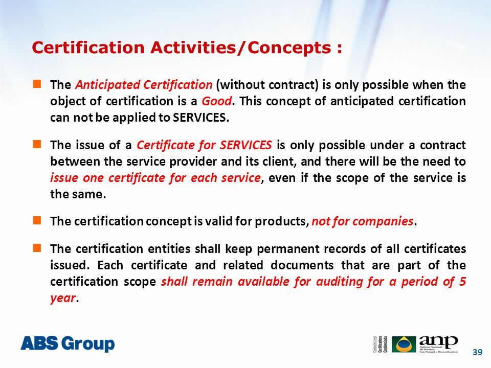 39 Certification Activities/Concepts : The Anticipated Certification (without contract) is only possible when the object of certification is a Good.